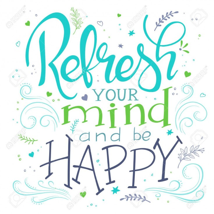 refresh your mind and be happy